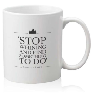 BUY DOWNTON ABBEY STOP WHINING AND FIND SOMETHING TO DO MUG IN WHOLESALE ONLINE
