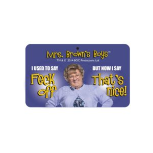 BUY MRS. BROWN'S BOYS FECK OFF THAT'S NICE SIGN IN WHOLESALE ONLINE
